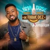 TOQUEDEZ - EP UMA DOSE A MAIS - JULHO 2021