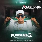 RAGHA10 - CD RECOMEÇO -  2021 PRA PAREDÃO