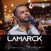 Lamarck Macêdo - Sofrência Atualizada - 2021